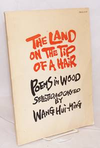 The land on the tip of a hair; poems in wood, selected and carved by Wang Hui-Ming
