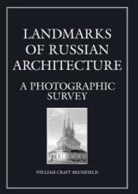 Landmarks of Russian Architecture: A Photographic Survey Documenting the Image Series  Vol. 5