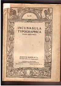 Catalogue no.725/n.d: Incunabula Typographica Pars Secunda