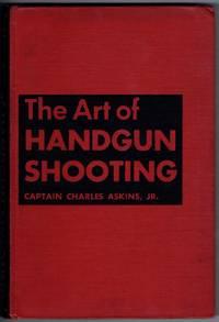 The Art of Handgun Shooting
