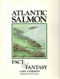 Atlantic Salmon Fact and Fantasy