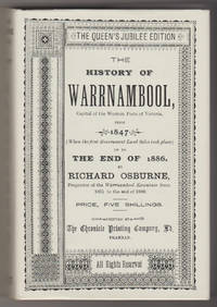 THE HISTORY OF WARRNAMBOOL . . . From 1847 . . . Up to the End of 1886 (Facsimile Edition)