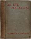 View Image 1 of 3 for AN EYE FOR AN EYE. Signed and inscribed by Clarence Darrow. Inventory #018301