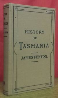 A History of Tasmania from its discovery in 1642 to the present time.