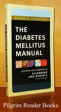The Diabetes Mellitus Manual, A Primary Care Companion to Ellenberg  and Rifkin's
