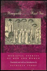 The Honeysuckle and the Hazel Tree: Medieval Stories of Men and Women by  Patricia (editor) Terry - Paperback - 1995 - from Bookmarc's and Biblio.com
