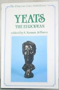 Yeats the European (The Princess Grace Irish Library Series, 3)