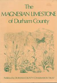 The Magnesian Limestone of Durham County by  T C [ed.] Dunn - Paperback - First Edition - 1980 - from Barter Books Ltd and Biblio.co.uk