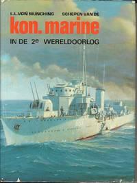 Schepen van de Koninklijke Marine in de tweede Wereldoorlog (Dutch Edition)