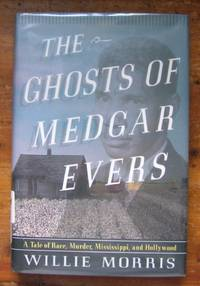 The Ghosts of Medgar Evers: A Tale of Race, Murder, Mississippi, and Hollywood.