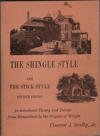 The Shingle Style and the Stick Style  Architectural Theory and Design  from Downing to the Origins of Wright; Revised Edition