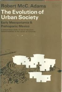 The Evolution of Urban Society: Early Mesopotamia and Prehispanic Mexico