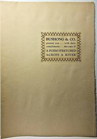 """BUSHONG & CO. present you with their compliments this copy of """" A POEM STRETCHED ACROSS A RIVER"""" artistic photograph and poem commemorating the opening of the St. Johns Bridge, Portland, Oregon 1931"""