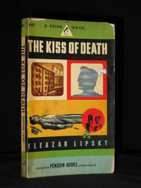 The Kiss of Death: US Penguin Book No. 642 by Eleaxar Lipsky - Paperback - 1st Edition  - 1947 - from Tarrington Books and Biblio.com