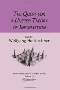 Quest For A Unified Theory (World-Futures General Evolution Studies, Vol 13)
