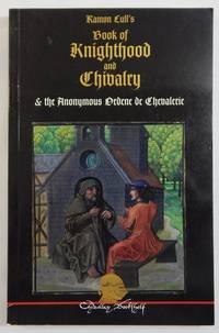 Ramon Lull's Book of Knighthood & Chivalry