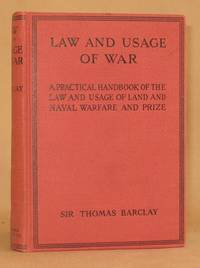 LAW AND USAGE OF WAR  pratical handbook of the law and usage of land and naval warfare and prize