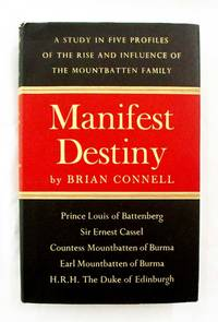 Manifest Destiny A Study in Five Profiles of the Rise and Influence of the Mountbatten family