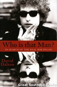 Who is that Man? : In Search of the Real Bob Dylan