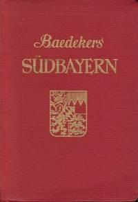 SÜDBAYERN Alpenvorland, Alpen, Oesterreichische Grenzgebiete. Reisehandbuch
