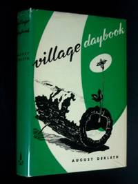 Village Daybook by  August Derleth - Signed First Edition - 1947 - from Bookworks and Biblio.com
