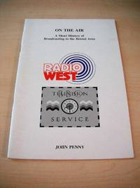 image of On the Air. A Short History of Broadcasting to the Bristol Area