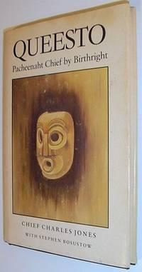 Queesto, Pacheenaht Chief By Birthright