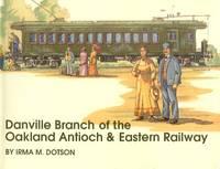 image of Danville Branch of the Oakland, Antioch & Eastern Railway