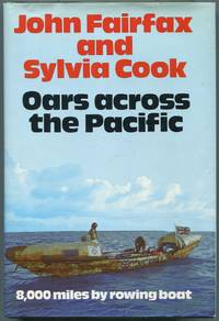 Oars Across The Pacific by  John & Sylvia Cook FAIRFAX - First Edition - 1973 - from Between the Covers- Rare Books, Inc. ABAA (SKU: 445707)