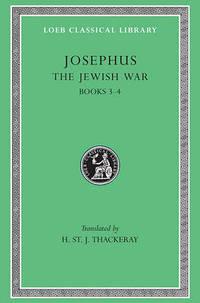 Works: v. 3: The Jewish War, Bks.III-IV