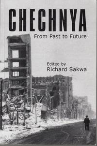 Chechnya: From Past to Future (Anthem Series on Russian, East European and Eurasian Studies)