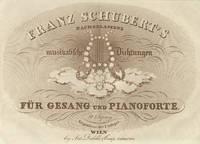 [D. 716, 450b]. Grenzen der Menschheit, von Goethe. Fragment aus dem Aeschylus. In Musik gesetzt für eine Singstimme mit Pianoforte Begleitung ... Eingetragen in das Archiv der vereinigten Musikalien-Verleger. Pr. 45 x.cm