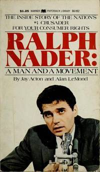 Ralph Nader: A man and a movement, (A New earth book)