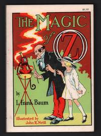 The Magic of Oz: A Faithful Record of the Remarkable Adventures of Dorothy and Trot and the Wizard of Oz, together with the Cowardly Lion, the Hungry Tiger and Cap'n Bill, in their successful search for a Magical and Beautiful Birthday Present for Princess Ozma of Oz