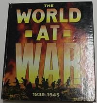 The World At War 1939 - 1945