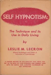 Self-Hypnotism: The Technique and Its Use in Daily Living