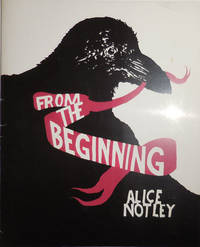 From The Beginning (Inscribed) by  Alice Notley - Paperback - Signed First Edition - 2005 - from Derringer Books (SKU: 30423)