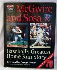 McGwire And Sosa - Baseball's Greatest Home Run Story
