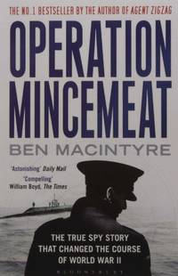 image of Operation Mincemeat: The True Spy Story That Changed the Course of World War