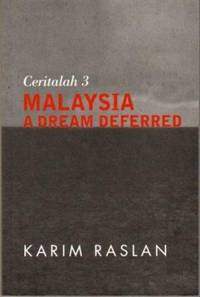 Ceritalah 3 : Malaysia A Dream Deferred by Karim Raslan - Paperback - First edition - 2009 - from The Penang Bookshelf and Biblio.com