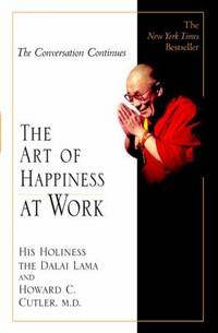 The Art of Happiness at Work
