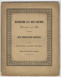 [Op. 89]. Heimkehr aus der Fremde [Piano solo] Liederspiel in einem Akt ... Op. 89. No. 18 der nachgelassenen Werke. Clavierauszug zu zwei Händen ohne Worte ... Pr. 2 Thlr. 10 Ngr.