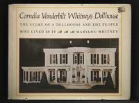 image of Cornelia Vanderbilt Whitney's Dollhouse; The Story of a Dollhouse and the People Who Lived in It