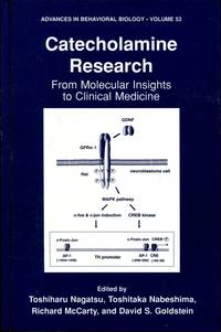 Catecholamine Research: From Molecular Insights to Clinical Medicine (Advances in Behavioral...