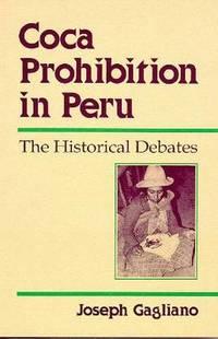 Coca Prohibition in Peru: The Historical Debates