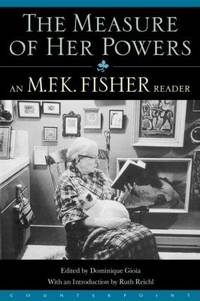 image of The Measure of Her Powers : An M. F. K. Fisher Reader