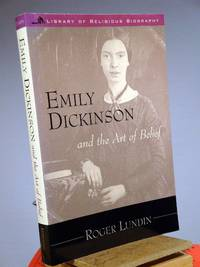 Emily Dickinson and the Art of Belief (Library of Religious Biography)