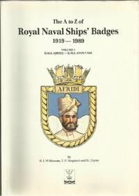 The A to Z of Royal Naval Ships Badges 1919-1989: Volume 1, HMS Abdiel -  HMS Avon Vale