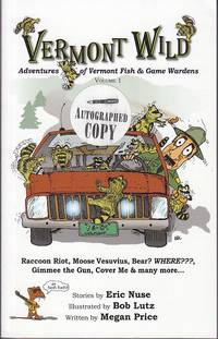 image of Vermont Wild.  Adventures of Vermont Fish & Game Wardens, Volume 1  [SIGNED]