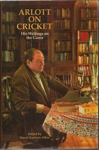 Arlott on Cricket: His Writings on the Game
